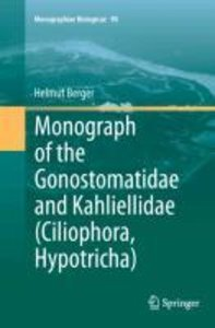 Monograph of the Gonostomatidae and Kahliellidae (Ciliophora, Hy