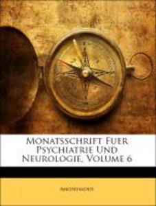 Monatsschrift Fuer Psychiatrie Und Neurologie, Band VI