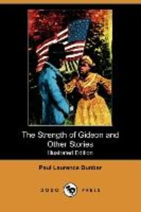 The Strength of Gideon and Other Stories (Illustrated Edition) (