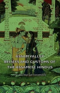 Assam Valley - Beliefs and Customs of the Assamese Hindus