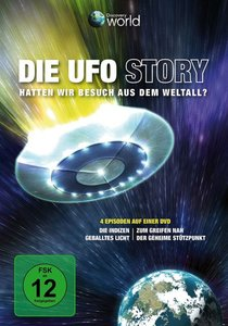 Die UFO Story - Hatten wir Besuch aus dem Weltall?
