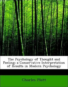 The Psychology of Thought and Feeling; a Conservative Interpreta