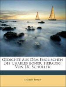 Gedichte Aus Dem Englischen Des Charles Boner, Herausg. Von J.K.