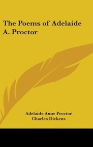 The Poems of Adelaide A. Proctor