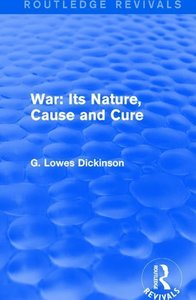 War its Nature, Cause and Cure
