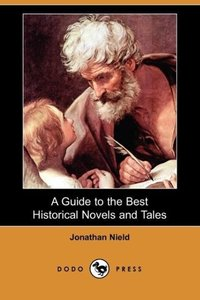 A Guide to the Best Historical Novels and Tales (Dodo Press)