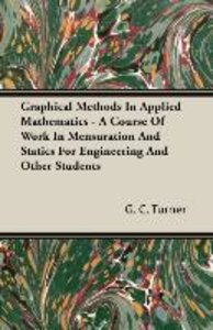 Graphical Methods In Applied Mathematics - A Course Of Work In M