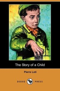 The Story of a Child (Dodo Press)