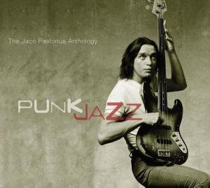 Punk Jazz-The Jaco Pastorius Anthology