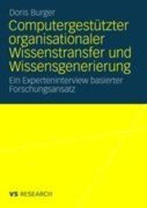 Computergestützter organisationaler Wissenstransfer und Wissensg