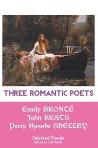 THREE ROMANTIC POETS