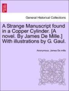 A Strange Manuscript found in a Copper Cylinder. [A novel. By Ja