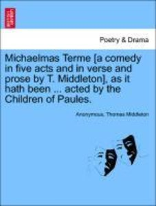 Michaelmas Terme [a comedy in five acts and in verse and prose b