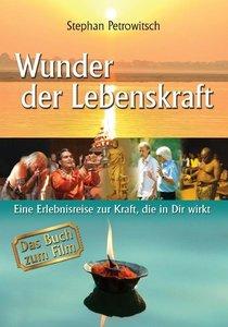 Wunder der Lebenskraft - Das Buch zum Film