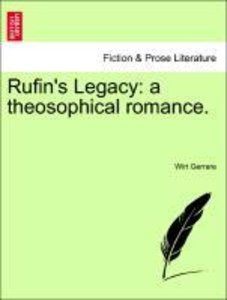 Rufin's Legacy: a theosophical romance.