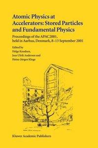Atomic Physics at Accelerators: Stored Particles and Fundamental