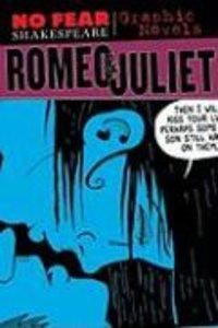 No Fear: Romeo & Juliet. Graphic Novel