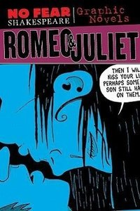 No Fear: Romeo & Juliet. Graphic Novel
