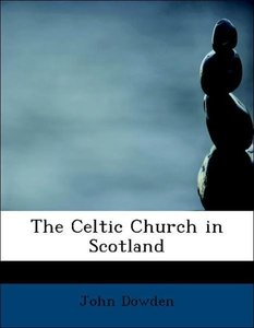 The Celtic Church in Scotland