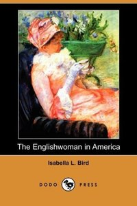 The Englishwoman in America (Dodo Press)