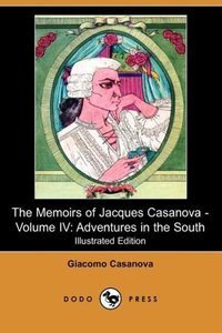 The Memoirs of Jacques Casanova - Volume IV