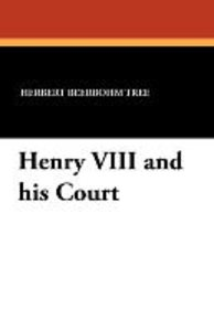 Henry VIII and his Court