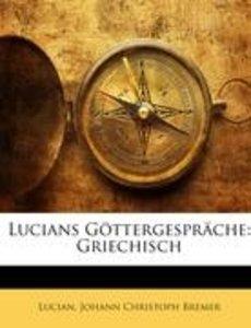 Lucians Göttergespräche: Griechisch, Dritte Ausgabe