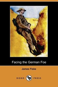 Facing the German Foe (Dodo Press)