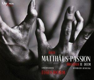 Matthäuspassion und Te Deum
