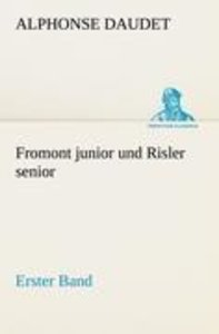 Fromont junior und Risler senior - Band 1