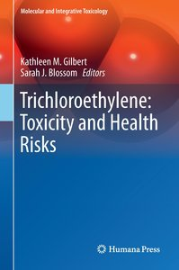 Trichloroethylene: Toxicity and Health Risks