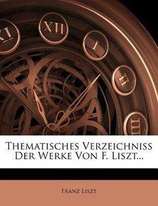 Thematisches Verzeichniss der Werke von F. Liszt.