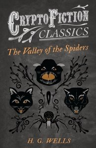 The Valley of the Spiders (Cryptofiction Classics - Weird Tales