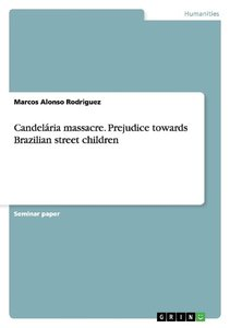 Candelária massacre. Prejudice towards Brazilian street children