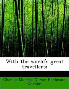 With the world's great travellers;