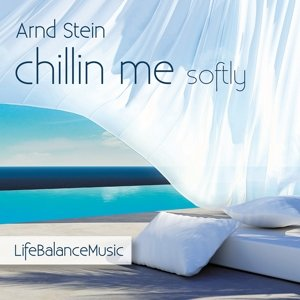 Chillin me softly-Life Balance Music