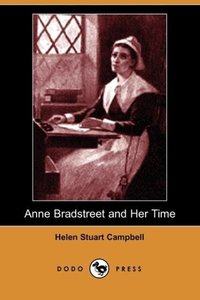 Anne Bradstreet and Her Time