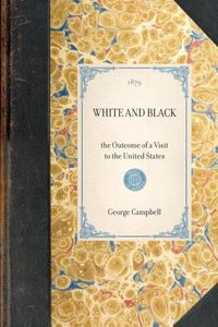 WHITE AND BLACK~the Outcome of a Visit to the United States