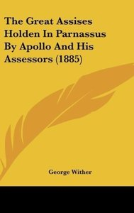 The Great Assises Holden In Parnassus By Apollo And His Assessor