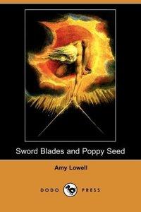 Sword Blades and Poppy Seed (Dodo Press)