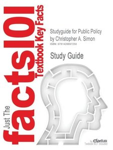 Studyguide for Public Policy by Simon, Christopher A., ISBN 9780
