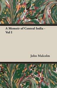 A Memoir of Central India - Vol I