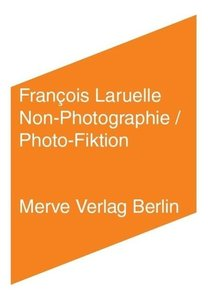 Non-Photographie / Photo-Fiktion