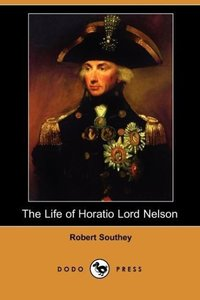 The Life of Horatio Lord Nelson (Dodo Press)
