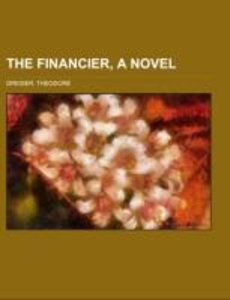 The Financier, a novel