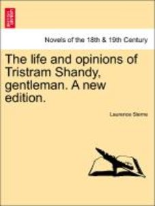 The life and opinions of Tristram Shandy, gentleman. A new editi