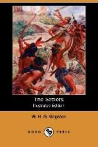 The Settlers (Illustrated Edition) (Dodo Press)
