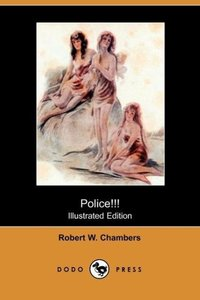Police!!! (Illustrated Edition) (Dodo Press)
