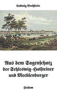 Aus dem Sagenschatz der Schleswig-Holsteiner und Mecklenburger