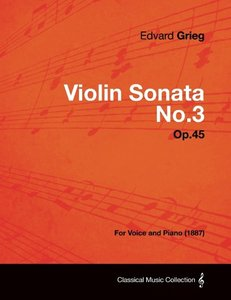 Violin Sonata No.3 Op.45 - For Voice and Piano (1887)